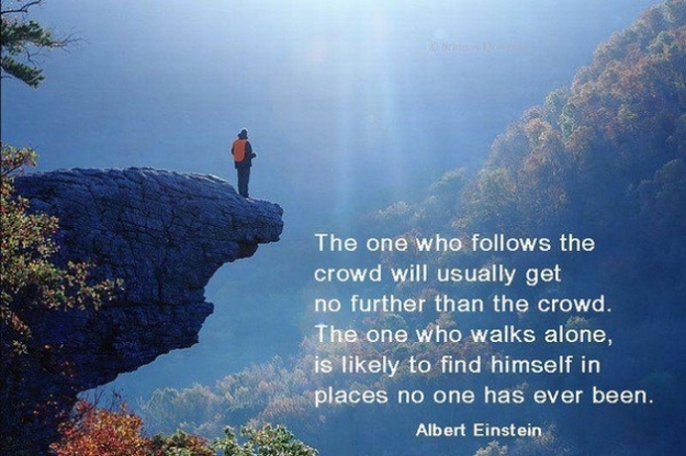 albert-einstein-the-one-who-follows-the-crowd-will-usually-get-no-further-than-the-crowd-the-one-who-walks-alone-is-likely-to-find-himself-in-places-no-one-has-ever-been